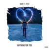 Anything For You (feat. ZHIKO) - Single