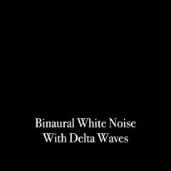 Binaural White Noise with Delta Waves