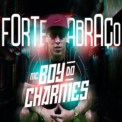 Forte Abraço - Single - MC Boy do Charmes