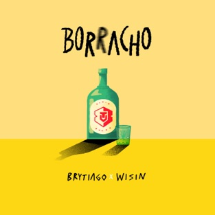 Brytiago & Wisin – Borracho – Single [iTunes Plus AAC M4A]