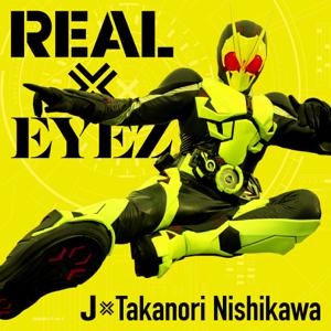 J×Takanori Nishikawa - REAL×EYEZ