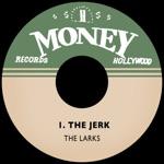 The Larks - The Jerk