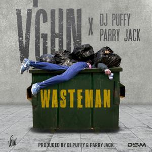 V'ghn, DJ Puffy & Parry Jack - Wasteman