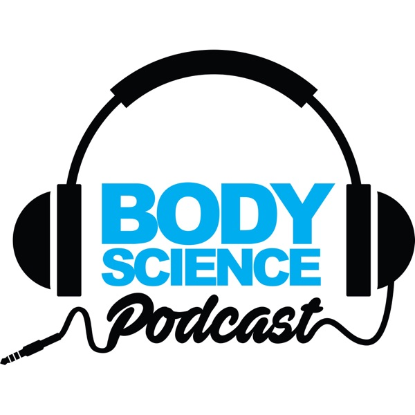 Body Science Series Podcast