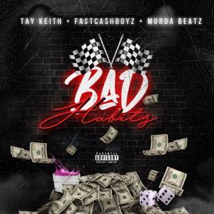 Fast Cash Boyz & Tay Keith - Bad Habits feat. Murda Beatz
