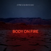 Maya Isac/Tomer Katz - Body On Fire feat. D Fine Us