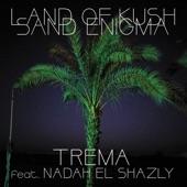 Land Of Kush - Trema (feat. Nadah El Shazly)