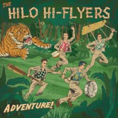 The Hilo Hi-Flyers - The Island of My Dreams