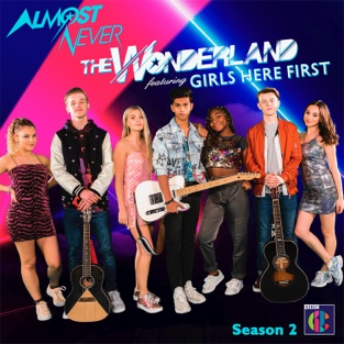 """The Wonderland – Almost Never 2 (Music from """"Almost Never"""" Season 2) [feat. Girls Here First] [iTunes Plus AAC M4A]"""