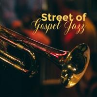 Instrumental Jazz Music Group - Street of Gospel Jazz: Best Relaxing Instrumental Music