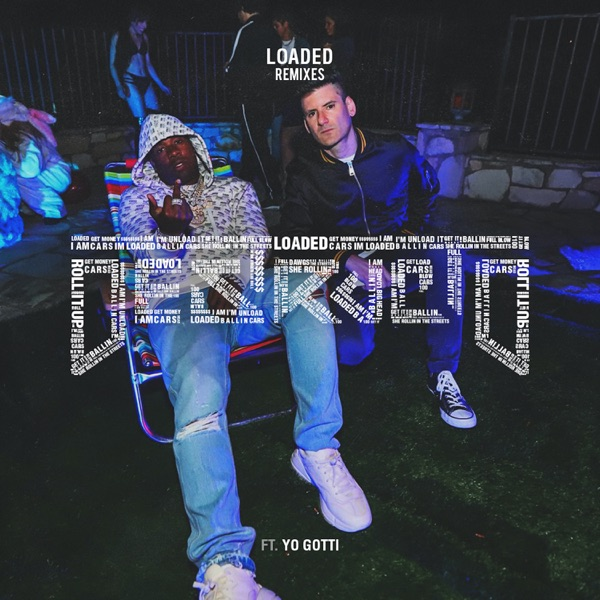 Loaded (feat. Yo Gotti) [Remixes] - Single