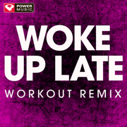 Woke up Late (Extended Workout Remix) - Power Music Workout - Power Music Workout