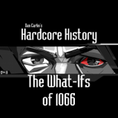 Episode 10 - The What-Ifs of 1066 (feat. Dan Carlin)