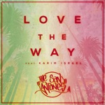 The San Antones - Love the Way (feat. Karim Israel)
