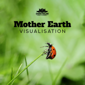 Mother Earth Visualisation: Beautiful & Relaxing Nature Sounds