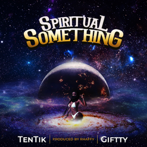 TenTik & Giftty - Spiritual Something