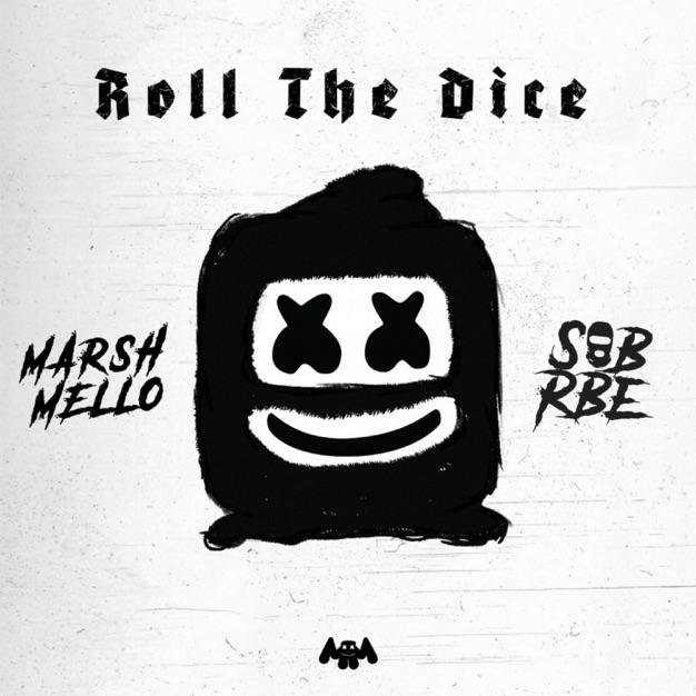 Marshmello SOB X RBE Roll the Dice EP M4A Free Download