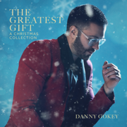 The Greatest Gift: A Christmas Collection - Danny Gokey - Danny Gokey