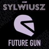 Sylwiusz - Future Gun (Radio Edit) artwork