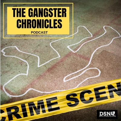 The Gangster Chronicles | Podbay