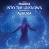 Into the Unknown by AURORA