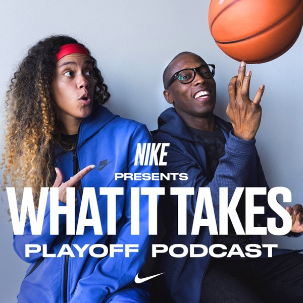 What It Takes: A Nike Basketball Podcast