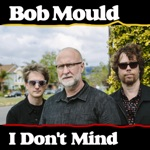 Bob Mould - I Don't Mind