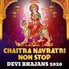 Chaitra Navratri Non Stop Devi Bhajans 2020
