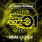 REAL×EYEZ TVsize-J×Takanori Nishikawa