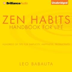 Zen Habits: Handbook for Life (Unabridged)