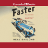 Faster: How a Jewish Driver, an American Heiress, and a Legendary Car Beat Hitler's Best - Neal Bascomb