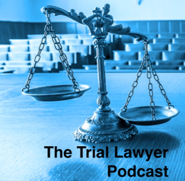 The Trial Lawyer Podcast