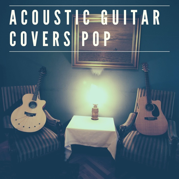 Various Artists - Acoustic Guitar Covers Pop