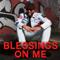 Blessings on Me (feat. Jazze Pha, Q Parker, The Black Bettys, Kari Epps & Ricmal) - Jevon Dewand and THE TRAP STARZ lyrics
