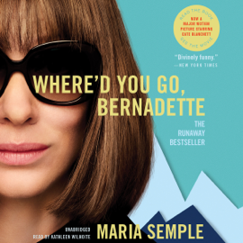 Where'd You Go, Bernadette - Maria Semple mp3 download