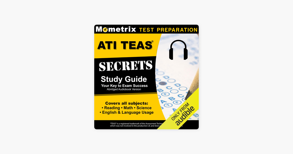 ATI TEAS Secrets Study Guide, Sixth Edition Abridged: TEAS 6 Complete  Study Manual, Full-Length Practice Tests, Review Video Tutorials for the  Test