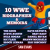 "10 WWE Biographies and Memoirs: Biography of Dwayne ""The Rock"" Johnson, Steve Austin, Hulk Hogan, Ric Flair, Brock Lesnar, Shawn Michaels, Batista, Bret Hart, Daniel Bryan, Eric Bischoff (Unabridged) AudioBook Download"