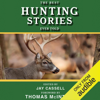 Jay Cassell (editor) - The Best Hunting Stories Ever Told (Unabridged) artwork
