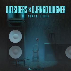 Outsiders & Django Wagner - We Komen Terug