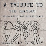 A Tribute to the Beatles: Piano Music for Ballet Class