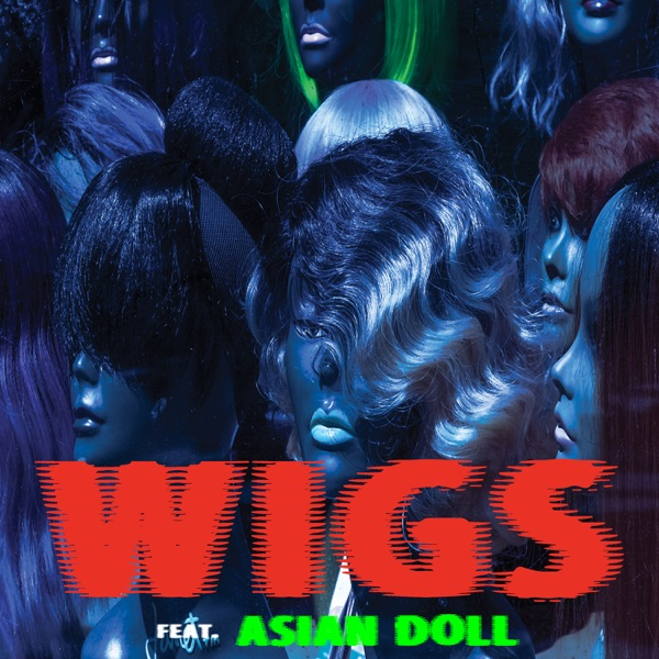 Wigs (feat. Asian Doll) - Single