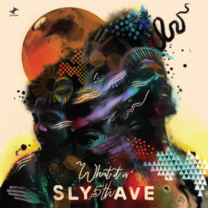 Sly5thAve - What It Is feat. Scienze & Lexus