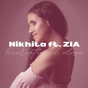 Nikhita Gandhi - Recreational Love feat. ZIA