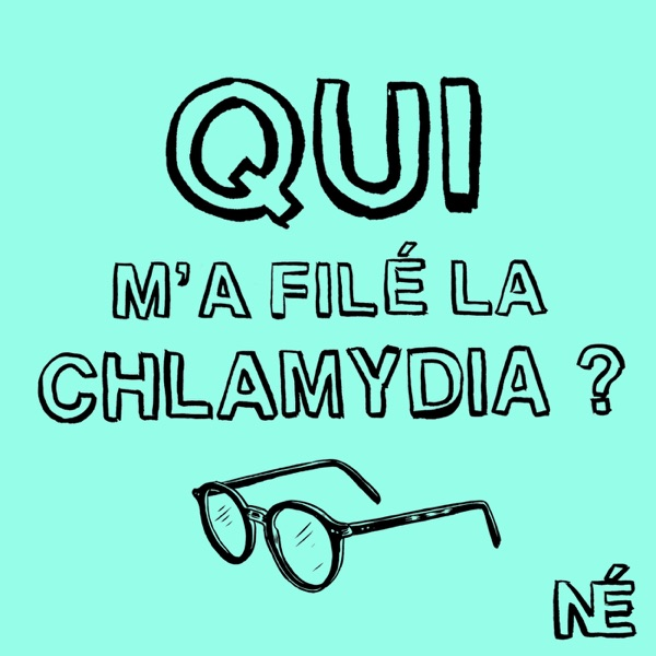 Qui m'a filé la Chlamydia?