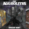 Reggae Now! - The Aggrolites