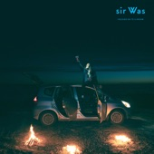 sir Was - The Sun Will Shine