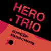 Rudresh Mahanthappa - Hero Trio  artwork