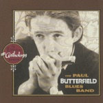 The Paul Butterfield Blues Band - In My Own Dream (1997 Remaster)