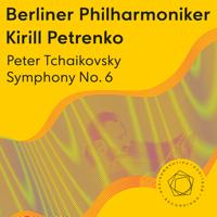 ベルリン・フィルハーモニー管弦楽団 & Kirill Petrenko - Tchaikovsky: Symphony No. 6