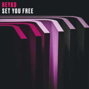 "REYKO - Set You Free (Main Theme from ""Toy Boy"")"